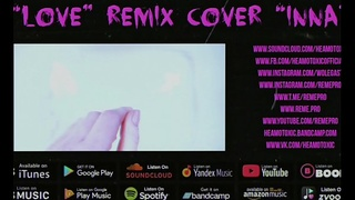 HEAMOTOXIC - LOVE cover remix INNA [ART EDITION] 16 - NOT FOR SALE